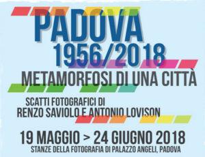 Padova 1956/2018: Metamorfosi di una città